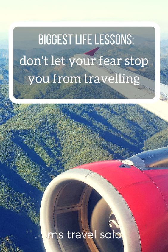 Have you ever had a fear that stopped you from travelling? We all have fears but it's about the way to manage them. Check out my post on getting over your fears when it comes to travelling. And don't forget to pin it to your Pinterest board. #solotravel #travelsolo #gettingoverfears #lifelessons