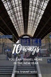 10 ways you can travel more often in the new year - ms travel solo