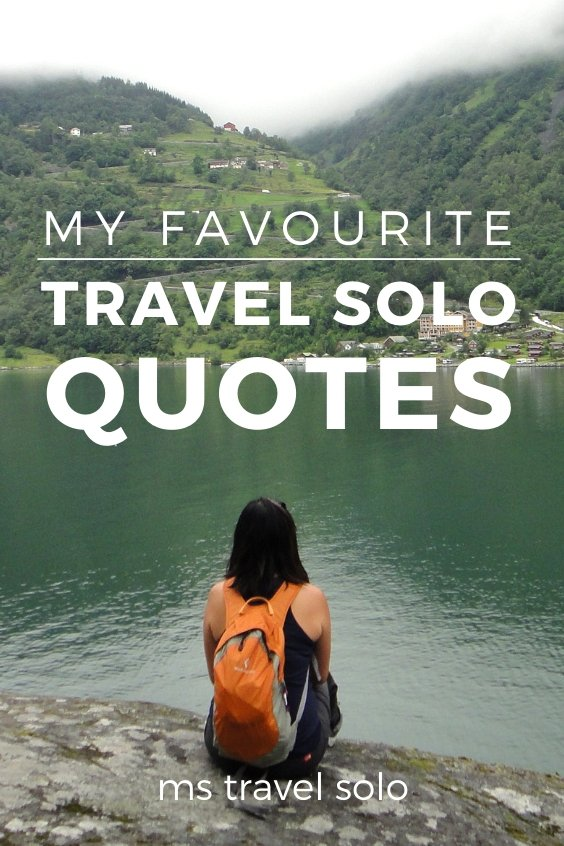 18 Inspiring Solo Travel Quotes Ms Travel Solo